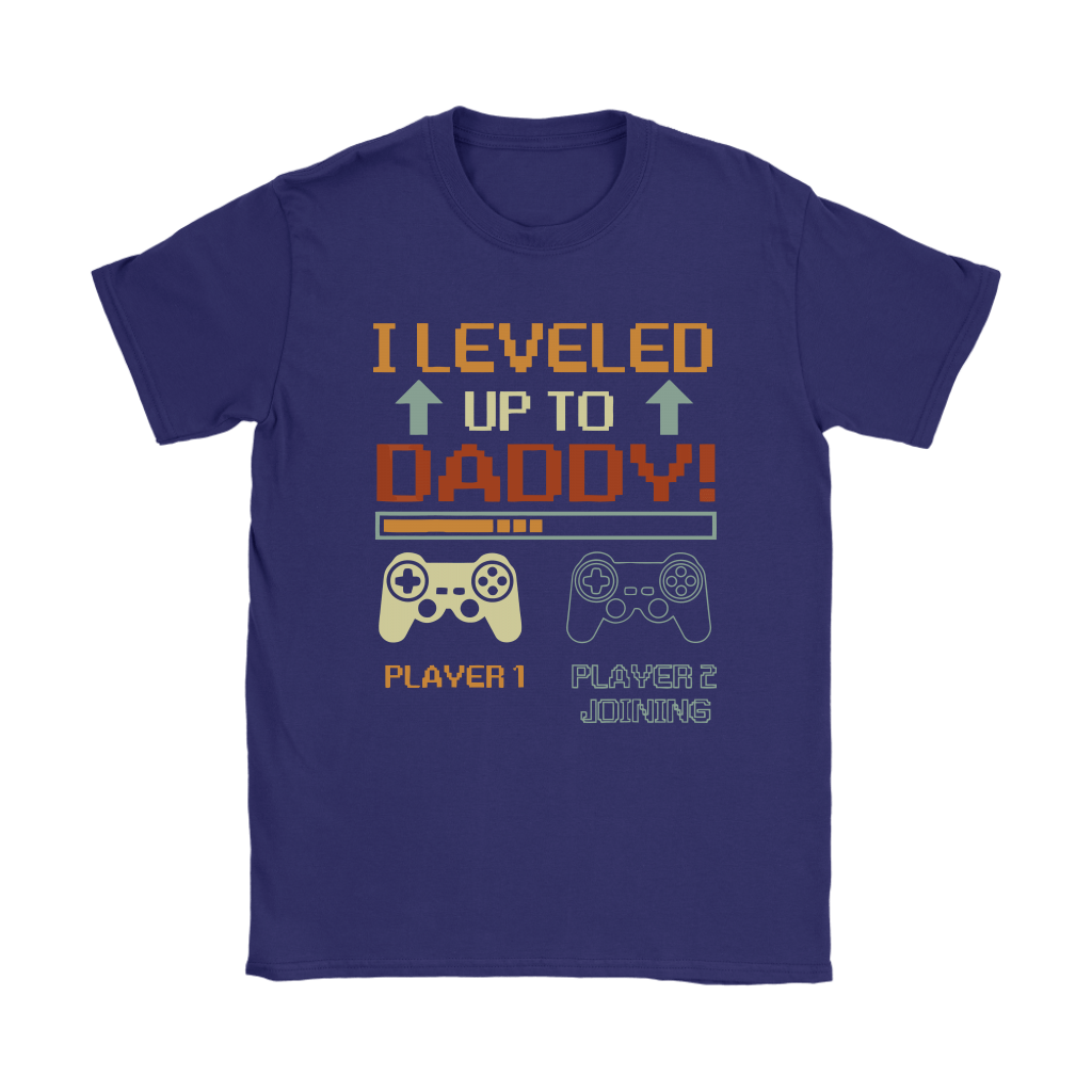 I Leveled Up To Daddy Player 2 Joining Gamer Shirts 6