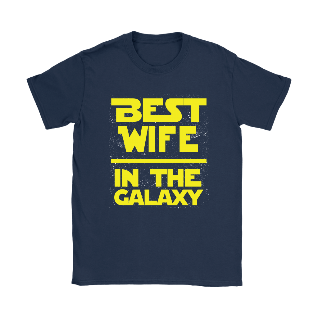 Best Wife In The Galaxy Star Wars Shirts 7