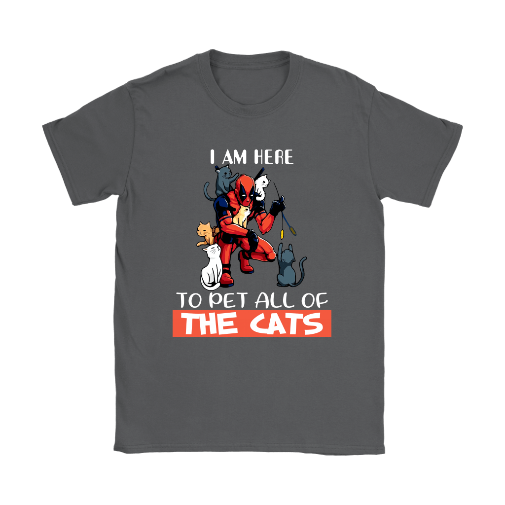 I Am Here To Pet All The Cat Deadpool Shirts 8