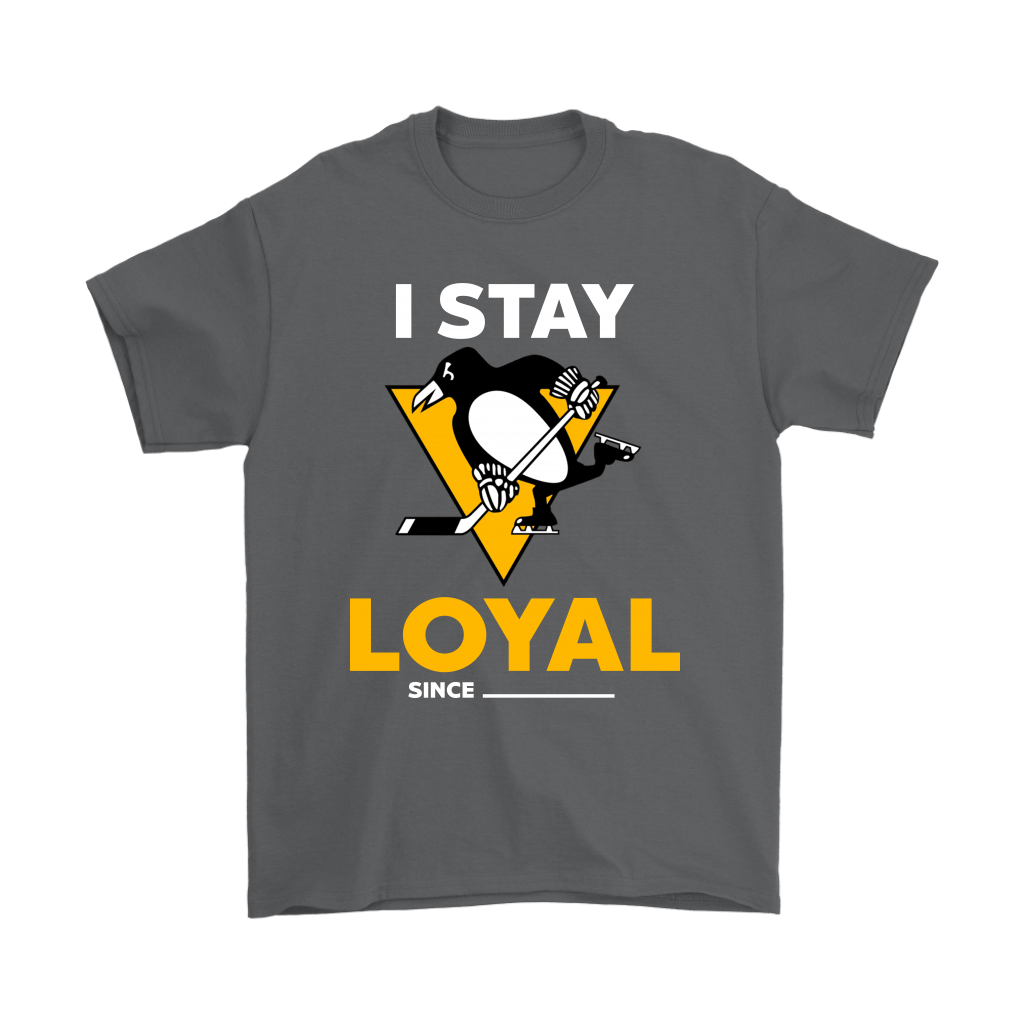 Pittsburgh Penguins I Stay Loyal Since Personalized Shirts 2