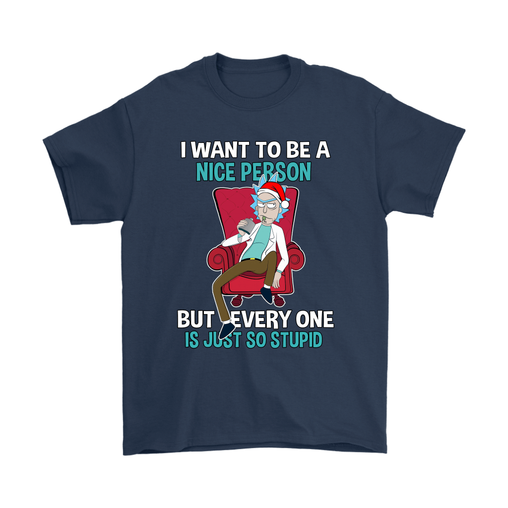Rick Sanchez I Want To Be A Nice Person Christmas Shirts 3
