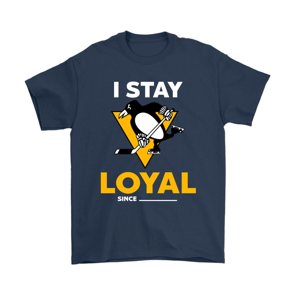 Pittsburgh Penguins I Stay Loyal Since Personalized Shirts 3