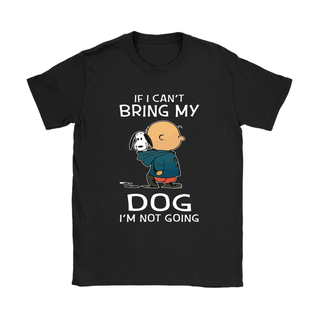 Charlie And Snoopy If I Can't Bring My Dog I'm Not Going Shirts 7