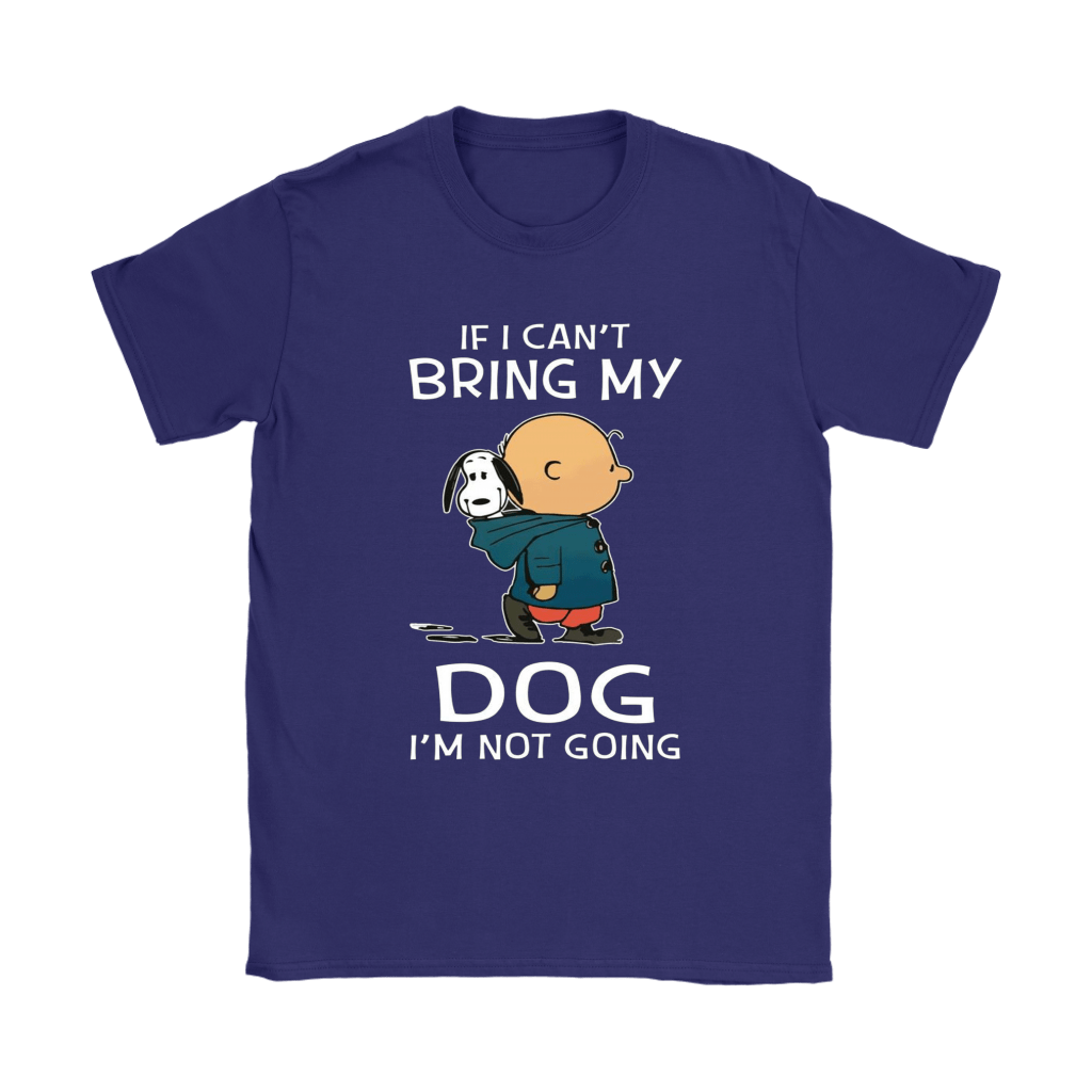 Charlie And Snoopy If I Can't Bring My Dog I'm Not Going Shirts 10