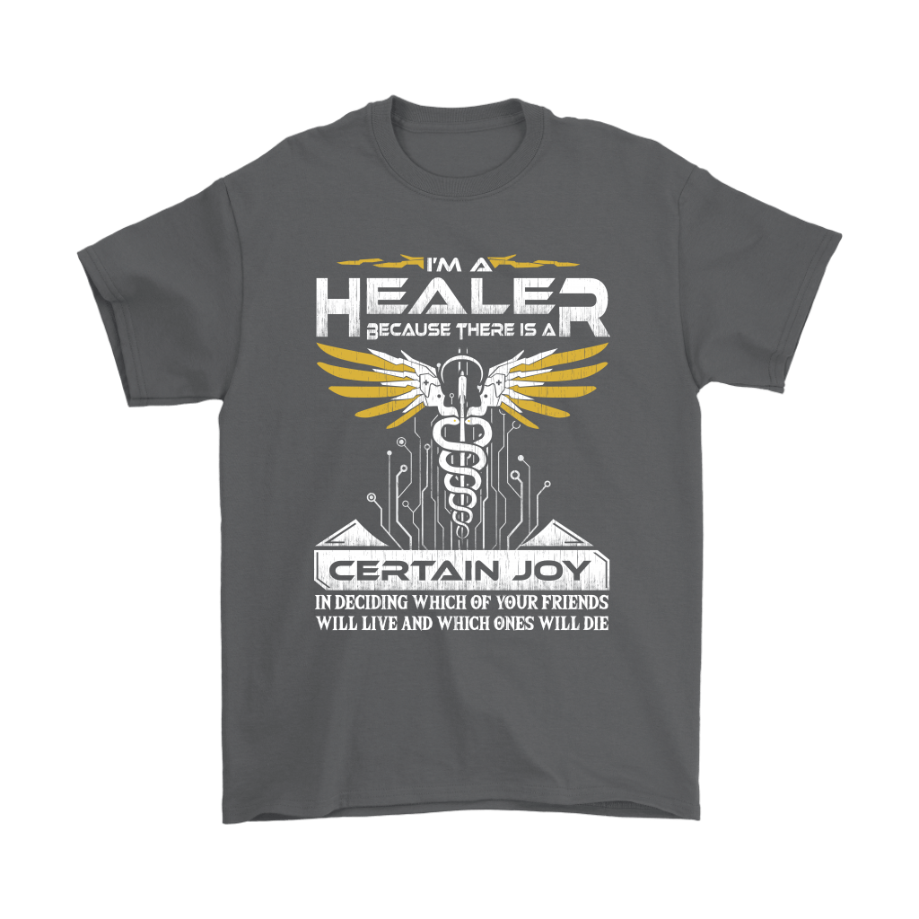 Overwatch I'm A Healer Because There Is A Certain Joy Shirts 2