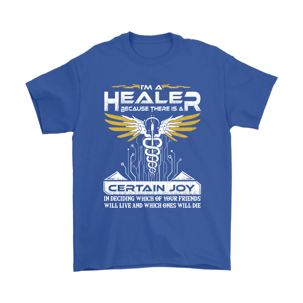Overwatch I'm A Healer Because There Is A Certain Joy Shirts 6