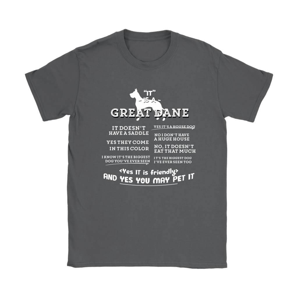 It Is A Great Dane Yes It Is Friendly Yes You May Pet It Shirts 9