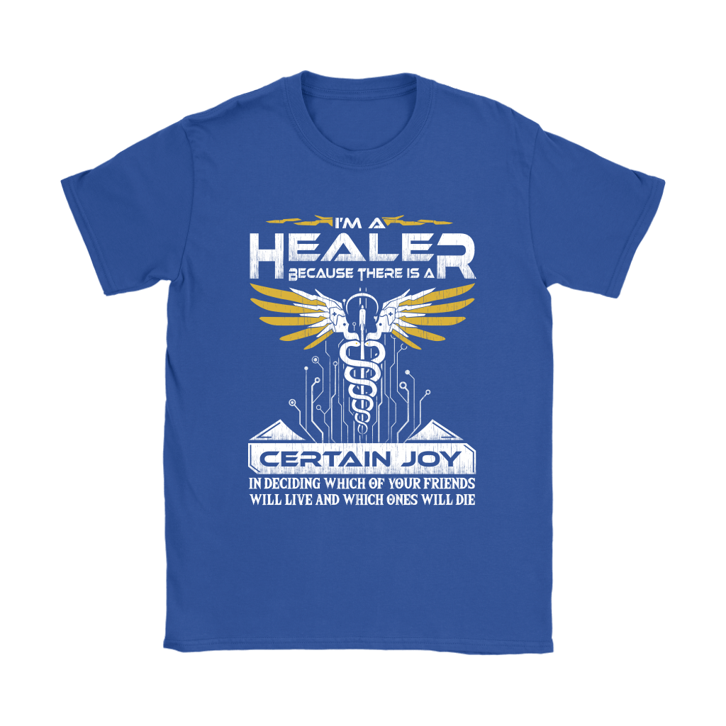 Overwatch I'm A Healer Because There Is A Certain Joy Shirts 13