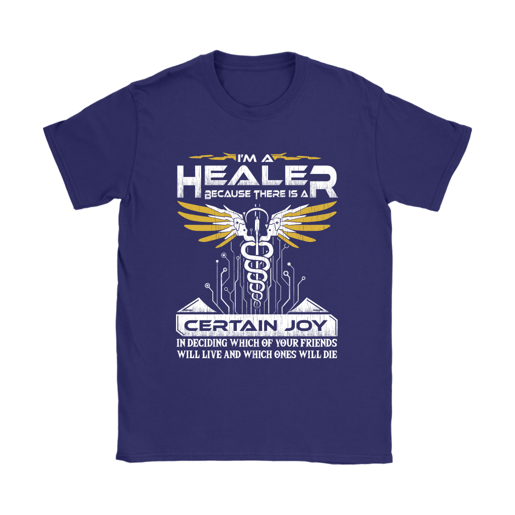 Overwatch I'm A Healer Because There Is A Certain Joy Shirts 11