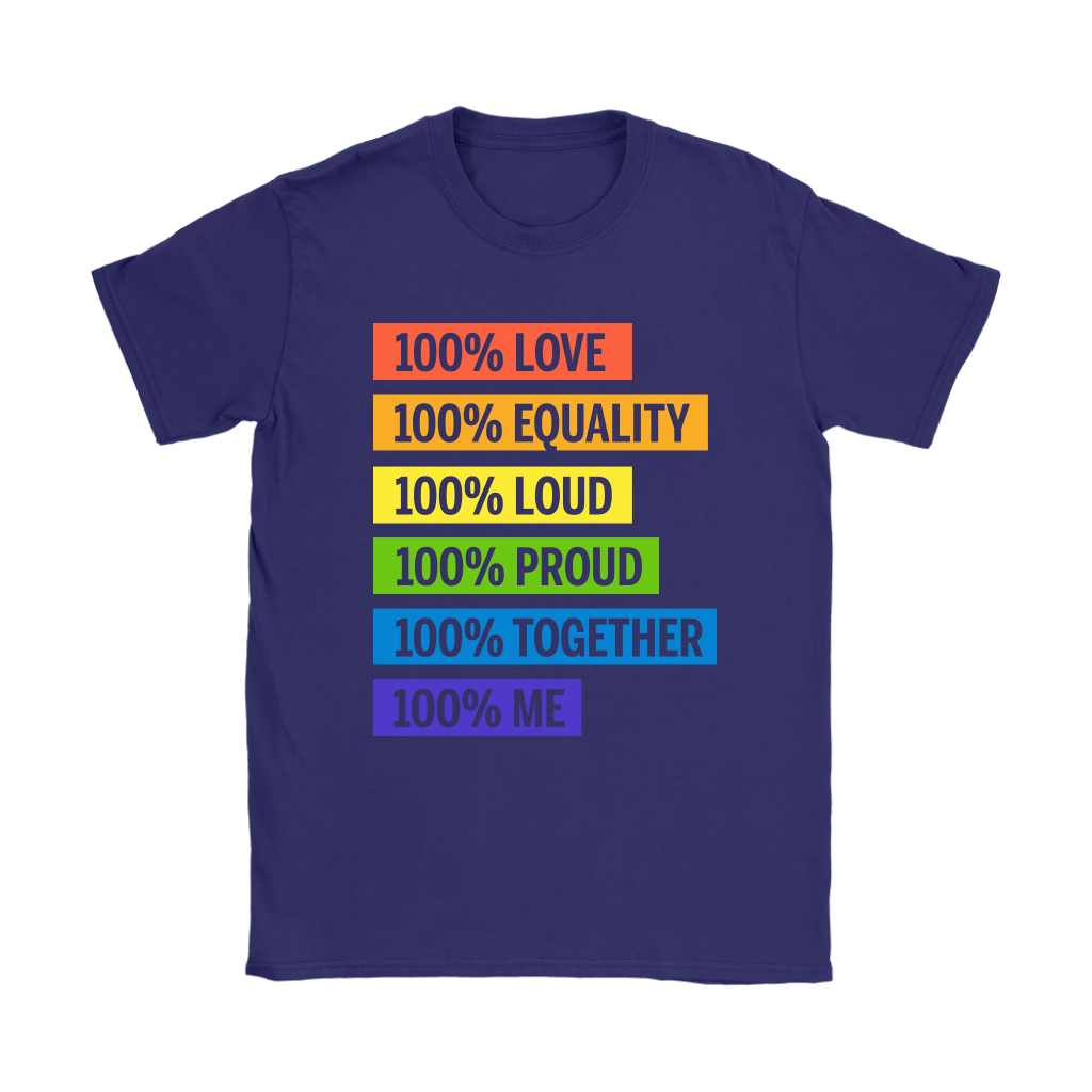 100% Love Equality Loud Proud Together 100% Me LGBT Shirts 11