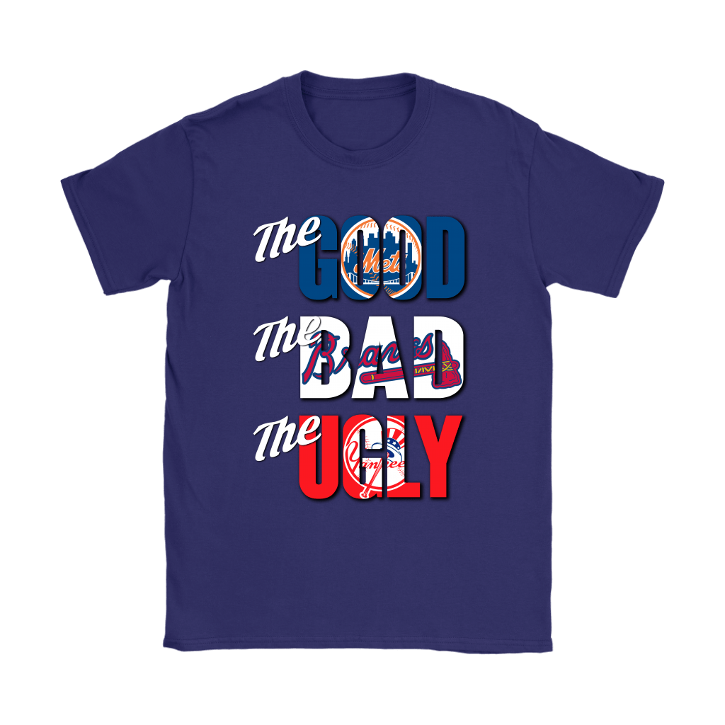 The Good The Bad The Ugly New York Mets Braves Yankees MLB Shirts 11