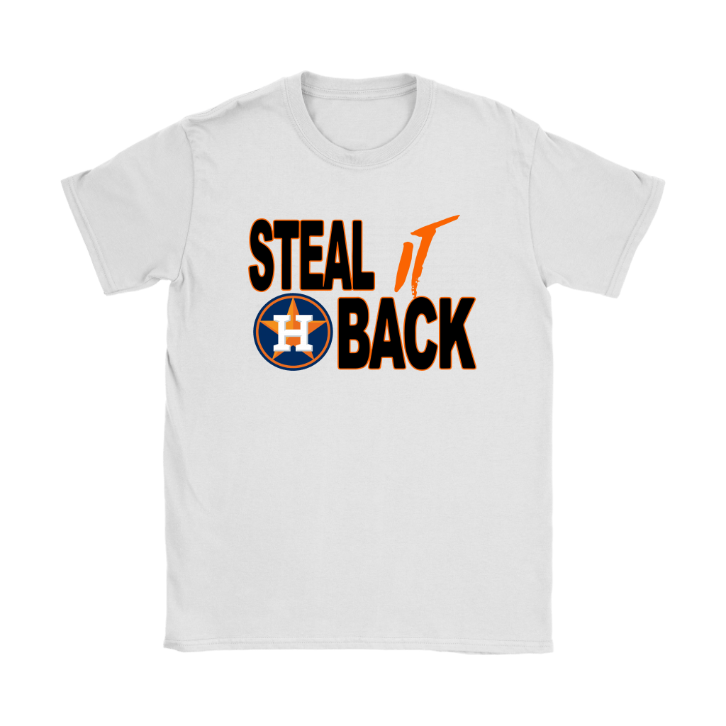 Steal It Back Houston Astros Shirts 2