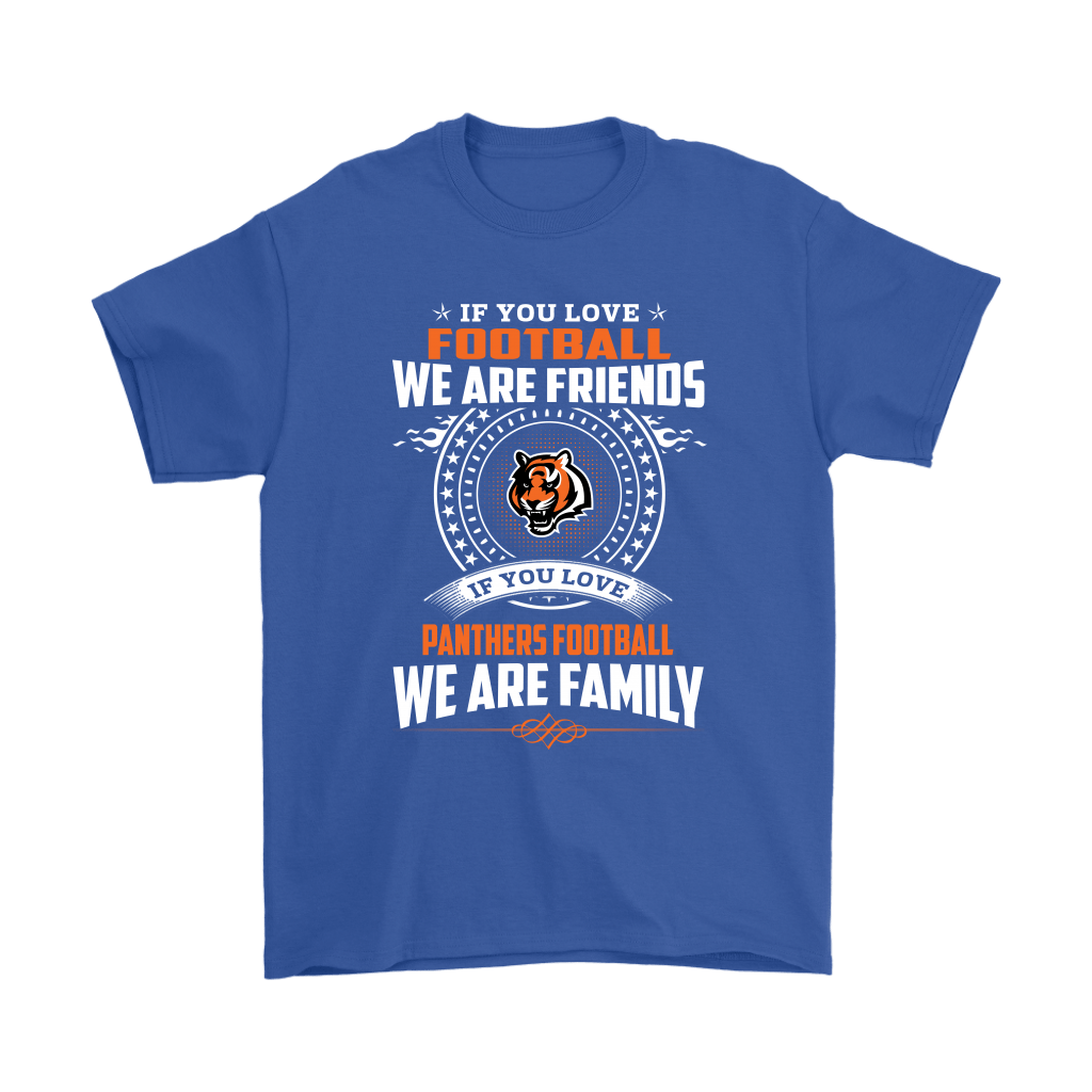 Love Football We Are Friends Love Bengals We Are Family Shirts 5
