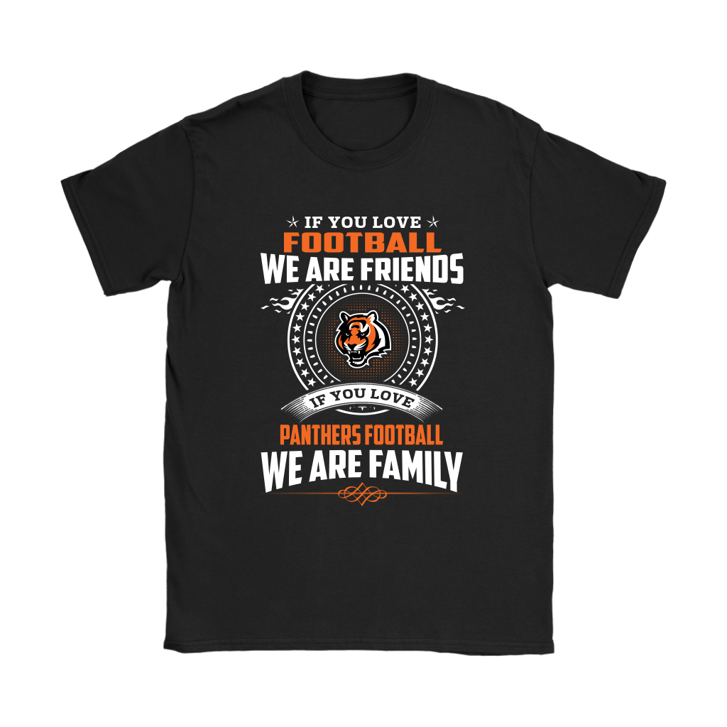 Love Football We Are Friends Love Bengals We Are Family Shirts 7