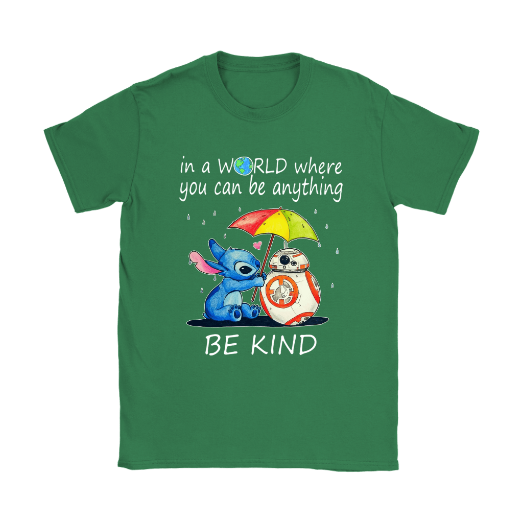 Stitch & BB-8 In The World Where You Can Be Anything Be Kind Shirts 14