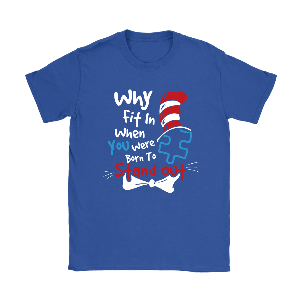 Why Fit In When You Were Born To Stand Out Autism Dr. Seuss Shirts 10