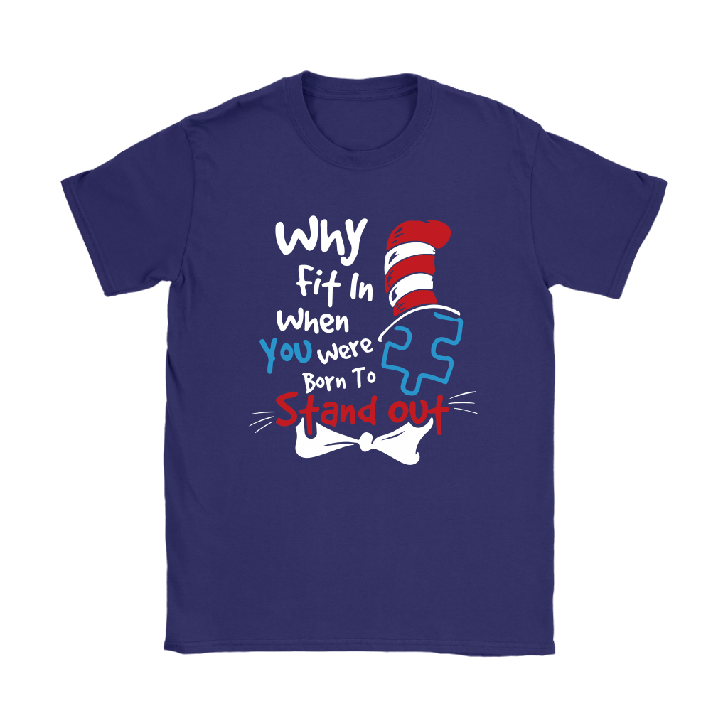 Why Fit In When You Were Born To Stand Out Autism Dr. Seuss Shirts 9