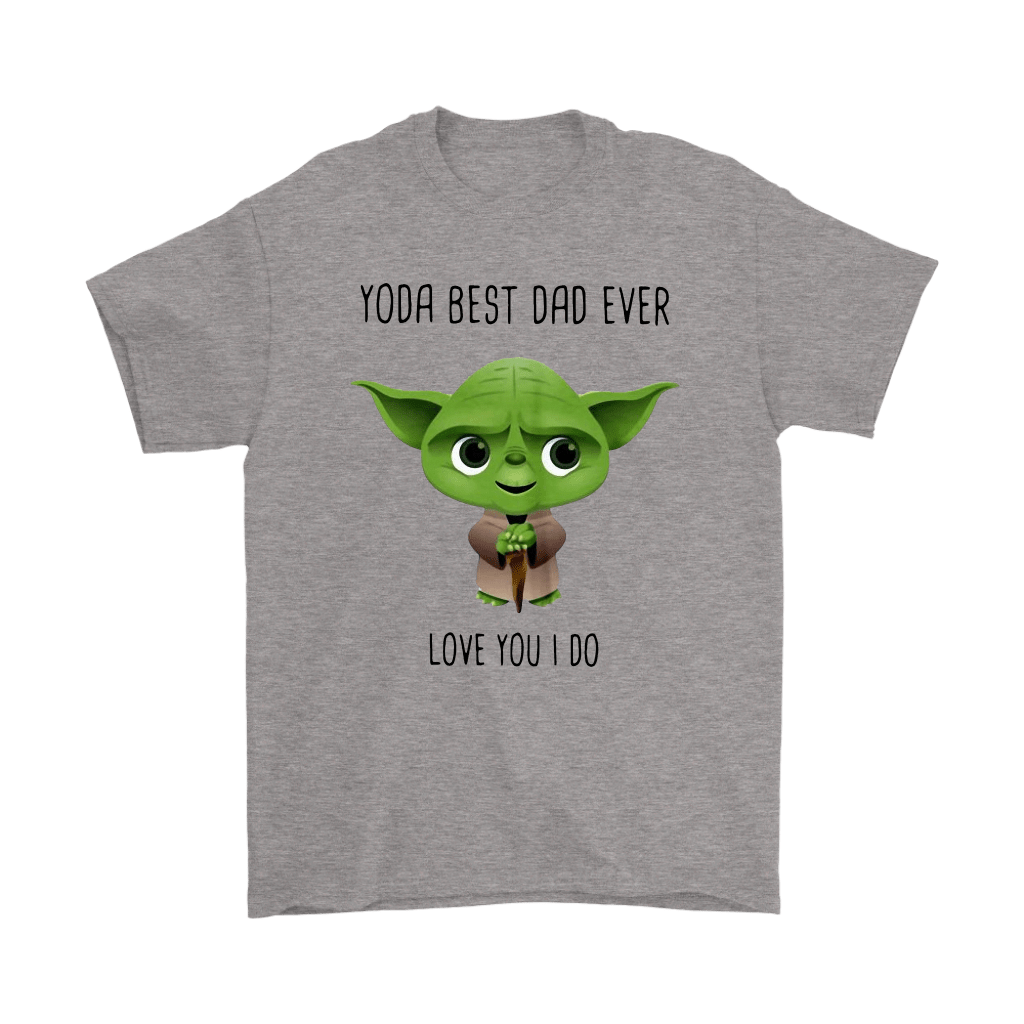 Yoda Best Dad Ever Love You I Do Shirts 1