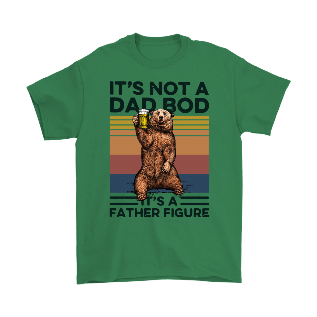 It's Not A Dad Bod It's A Father Figure Daddy Bear Beer Shirts 5