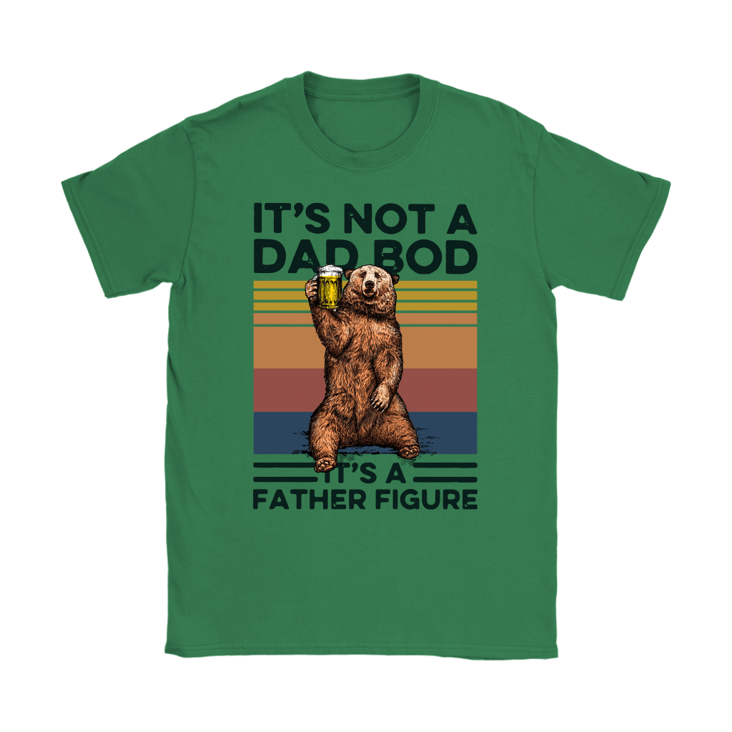 It's Not A Dad Bod It's A Father Figure Daddy Bear Beer Shirts 11