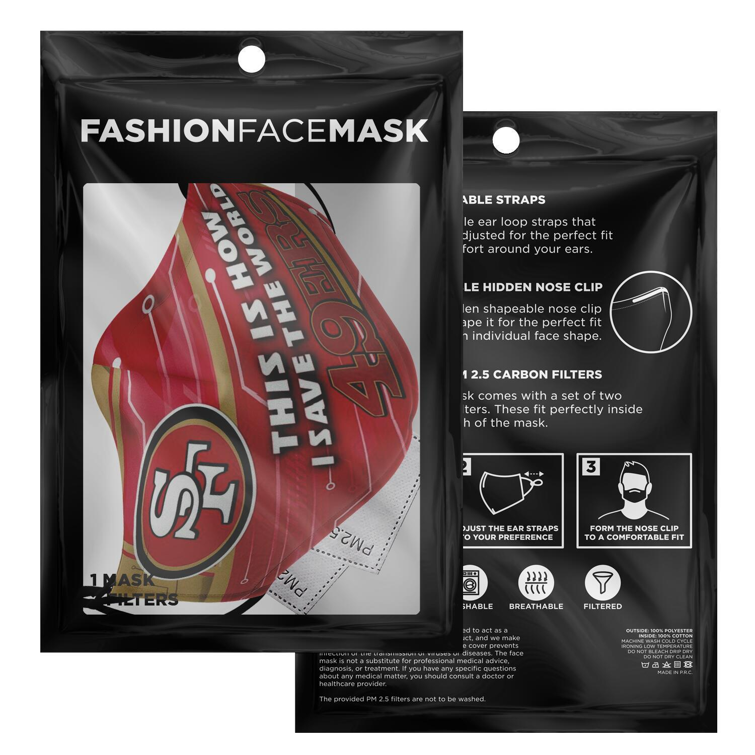 This Is How I Save The World San Francisco 49ers Face Masks 2
