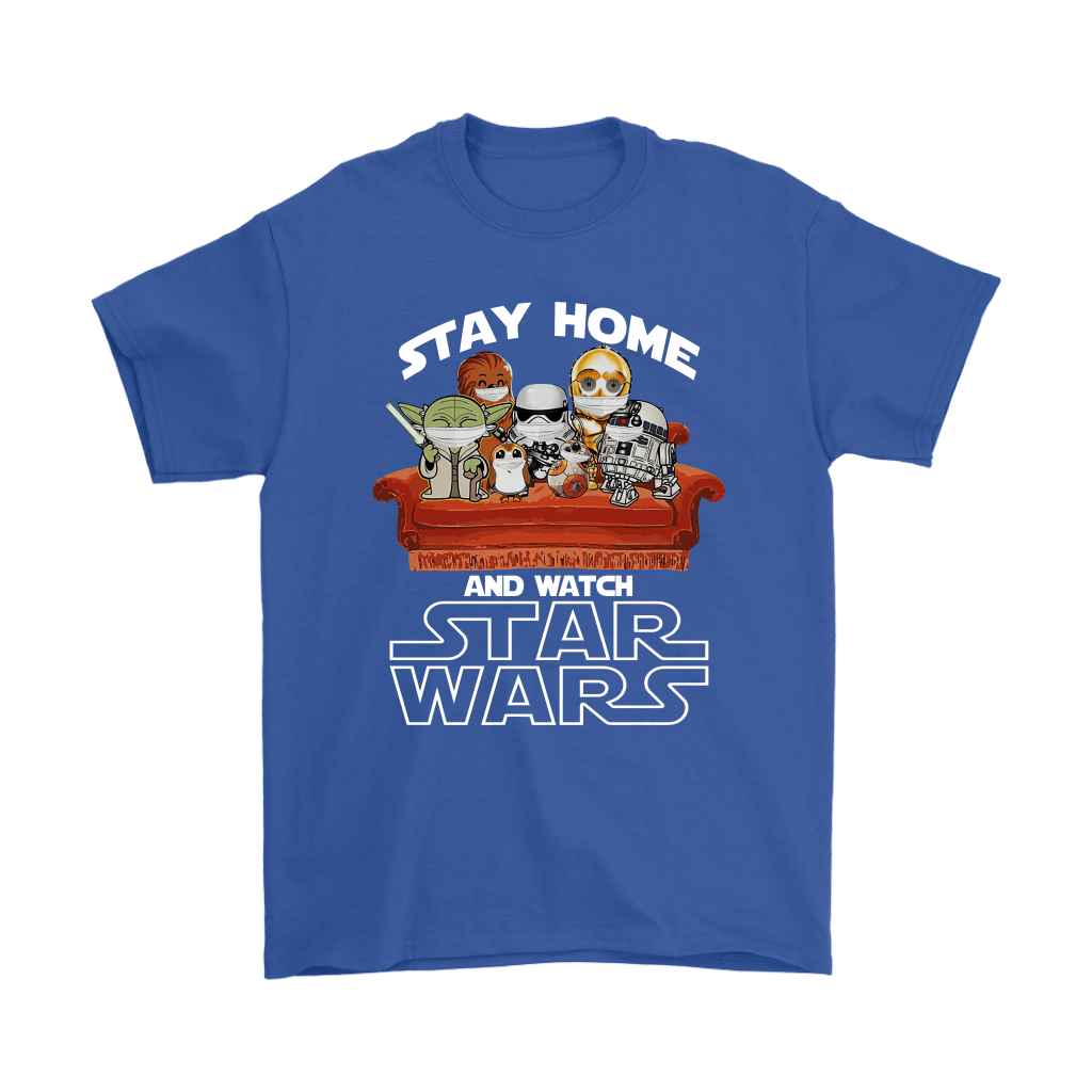 Stay Home And Watch Star Wars Shirts 18