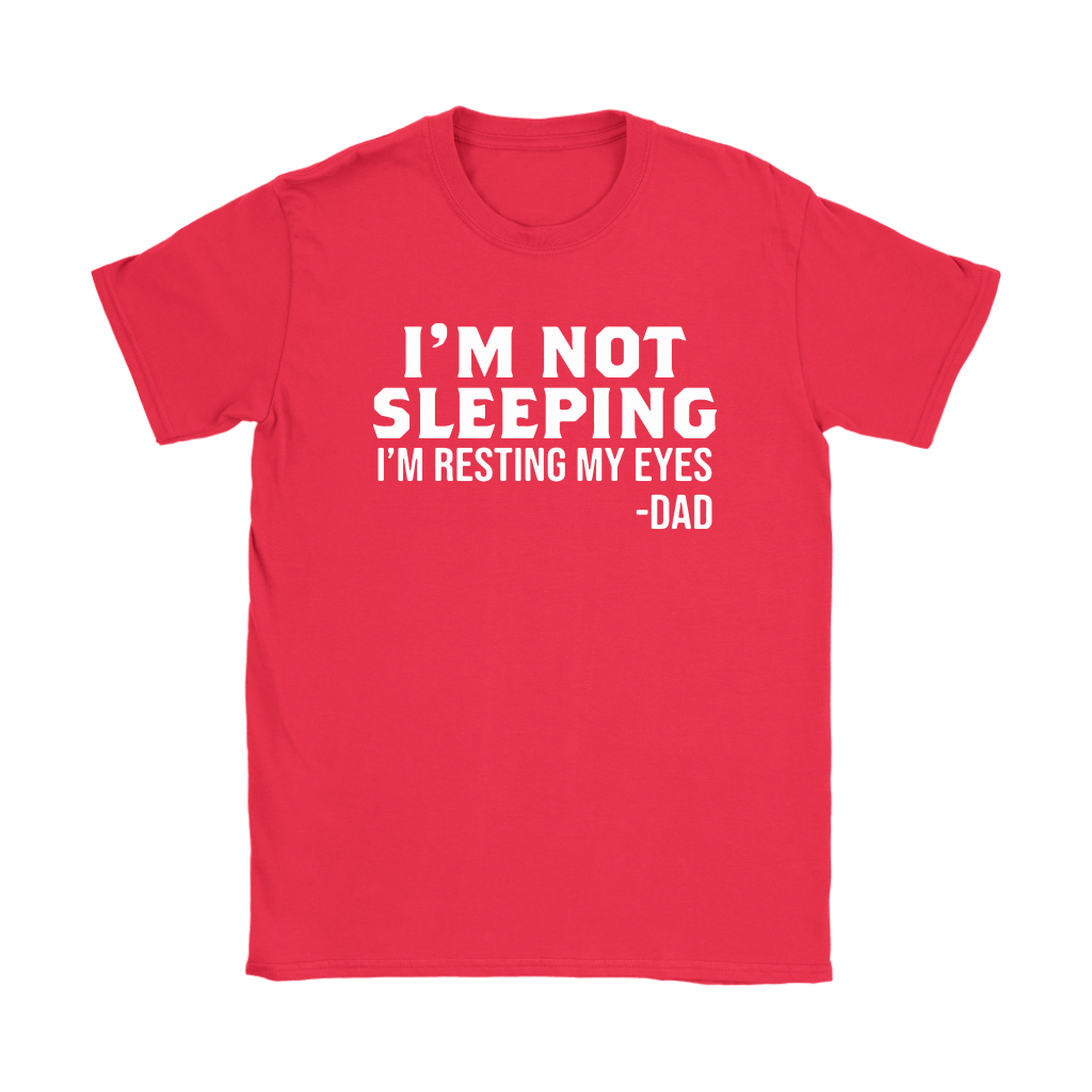 I'm Not Sleeping Funny Gifts For Dad Shirts 9
