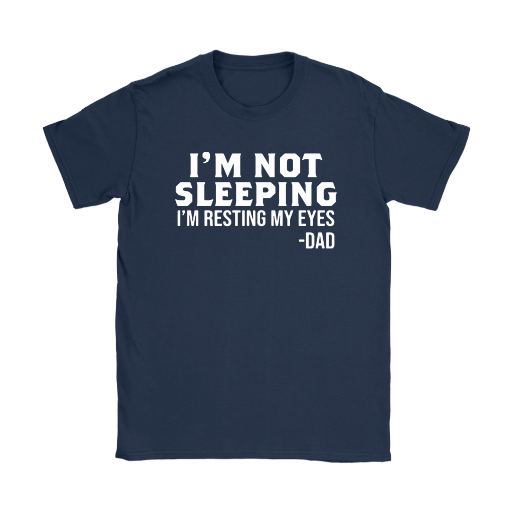 I'm Not Sleeping Funny Gifts For Dad Shirts 7