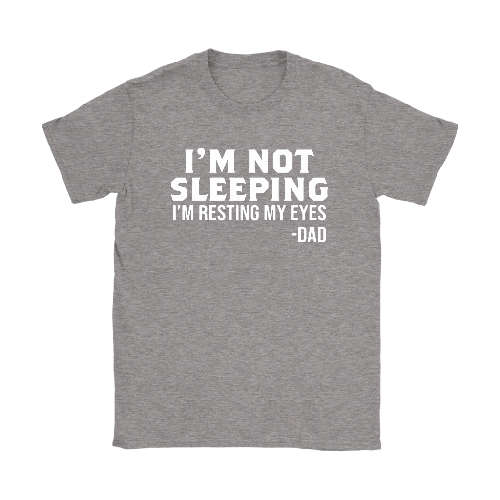 I'm Not Sleeping Funny Gifts For Dad Shirts 11