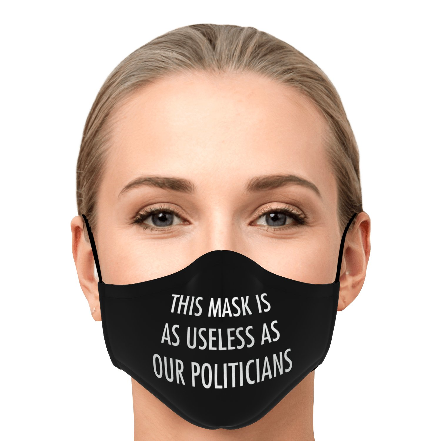 This Mask Is As Useless As Our Politicians Face Mask 1