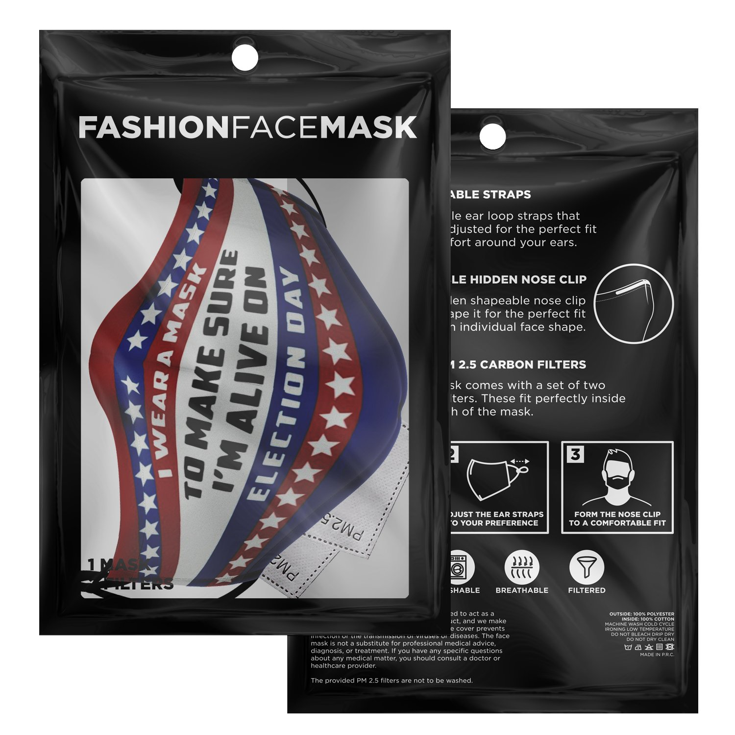 I Wear A Mask To Make Sure I'm Alive On Election Day Face Mask 3