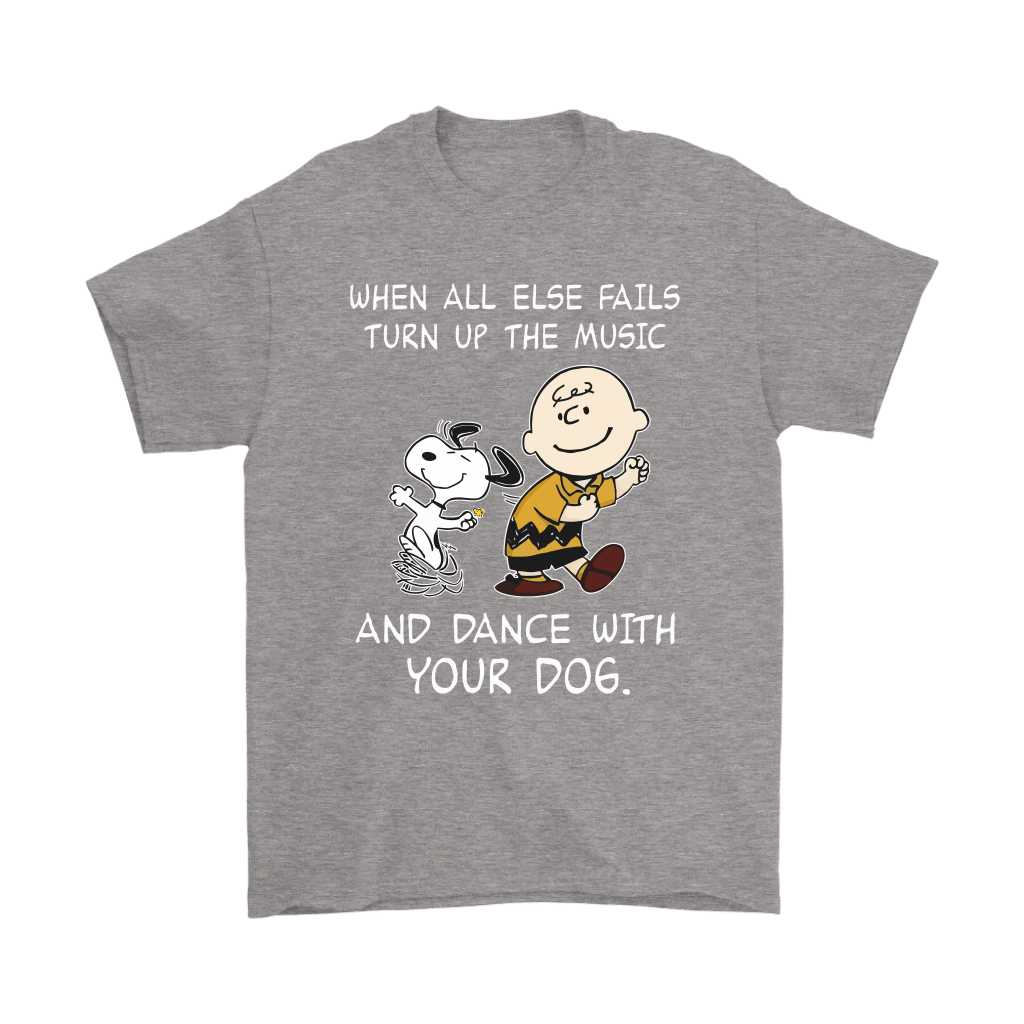 When All Else Fails Turn Up The Music And Dance With Your Dog Snoopy Shirts 7