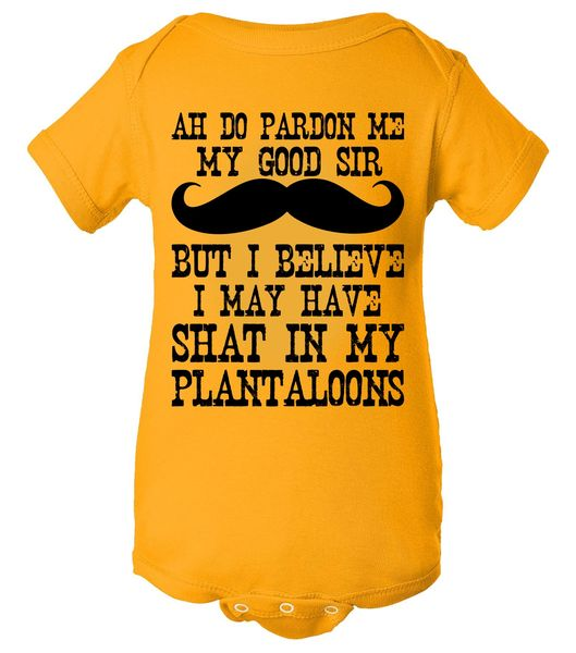 Ah Pardon Me My Good Sir I Believe I May Have Shat My Pantaloons Baby Bodysuit, Funny Baby Clothes