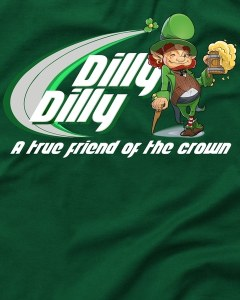 Dilly Dilly St. Patrick's Day True Friend of the Crown T-Shirt