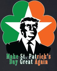Make St. Patrick's Day Great Again Long Sleeve T-Shirt