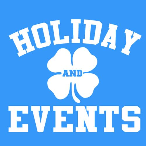 Holidays, St Patricks, Halloween, Thanksgiving, Christmas, Etc.