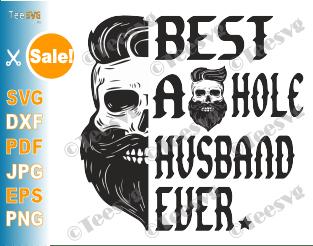 Download Best Asshole Husband Ever Skull Bad Ass Biker Ride Die ...