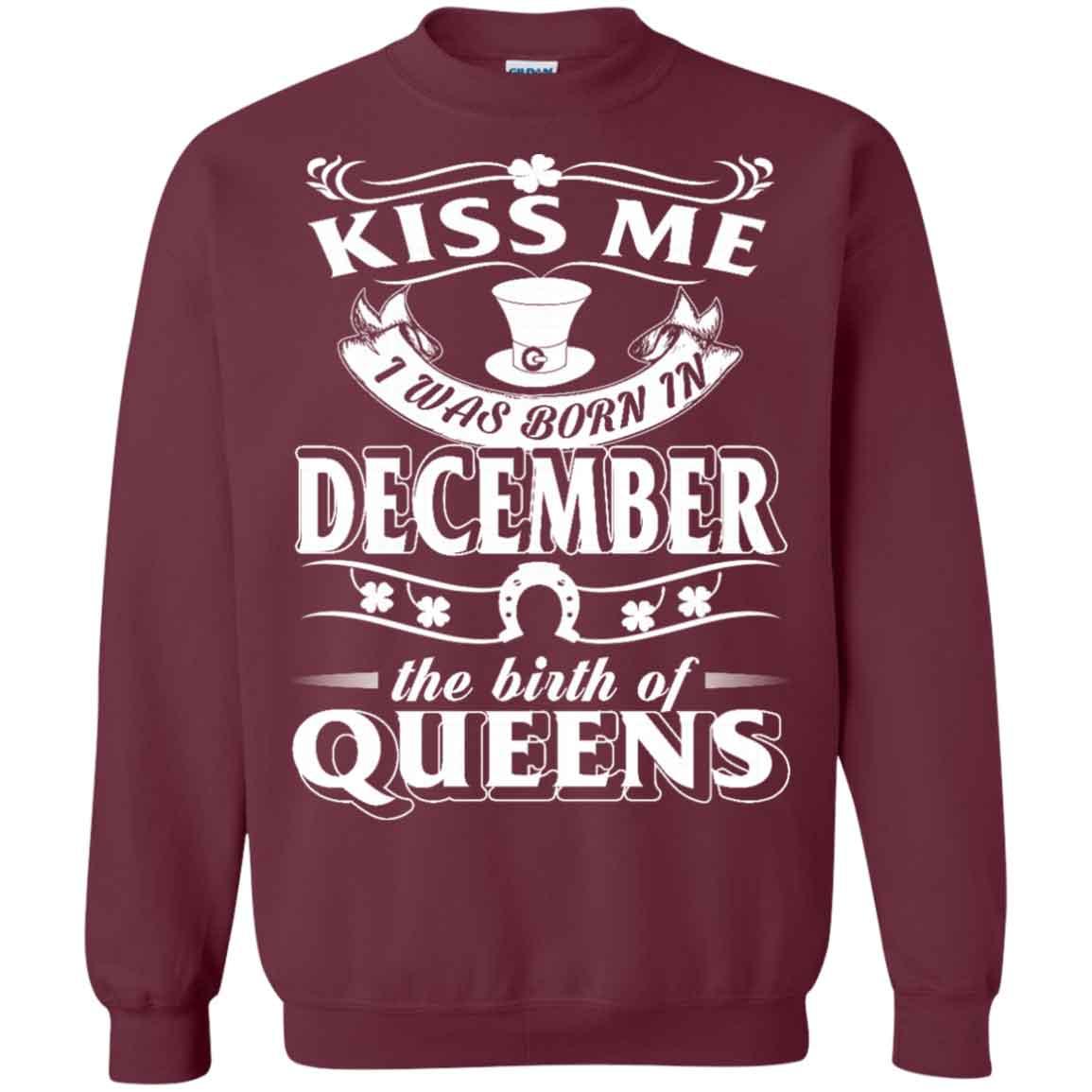 6e30da01e Birthday Kiss Me I Was Born In December Hoodies Sweatshirts – TeeTrio