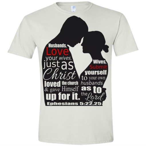 Ephesians 5:22,25 Men's T-Shirt | Wives, submit yourself to your own husbands as to the Lord. Husbans, love your wives, just as Christ loved the Church and gave Himself up for it.