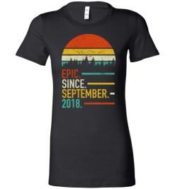 $19.95 – Retro Vintage Birthday Custom Tee Shirts Epic Since September 2018 Lady T-Shirt