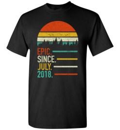 $18.95 – Retro Vintage Birthday Custom Tee Shirts Epic Since July 2018 T-Shirt
