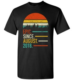 $18.95 – Retro Vintage Birthday Custom Tee Shirts Epic Since August 2018 T-Shirt