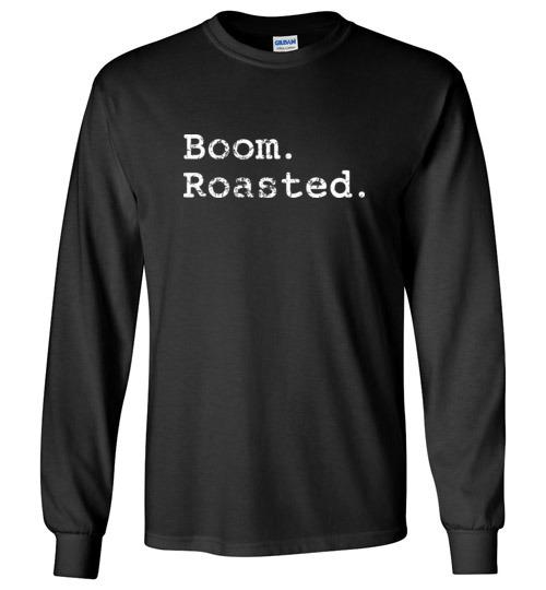 Funny Comedy Comics And Jokesters Shirts Slogan Quotes Shirts Sayings Boom Roasted