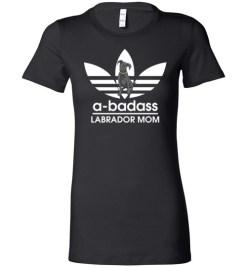 $19.95 – A-Badass Labrador Mom T-Shirts Gift for Labrador Retrievers Dog Lovers Lady T-Shirt
