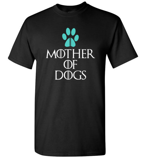 Mother of Dogs Funny Gifts Novelty Graphic Dog Lovers T-Shirts
