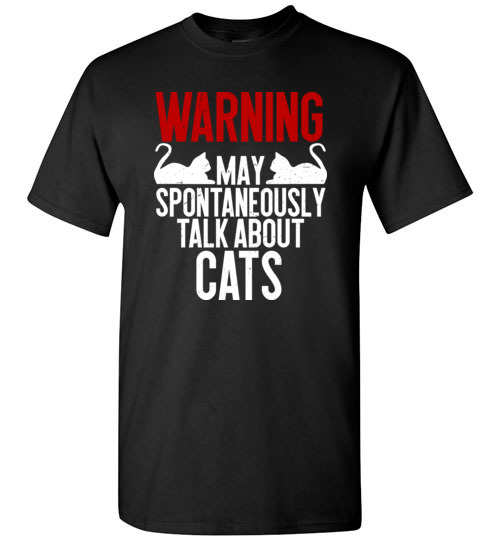 Warning May Spontaneously Talk About Cats T-Shirts Funny Cat lovers Tee
