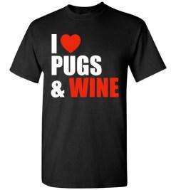 $18.95 – Pug Dog Owners Gift I Love Wine & Pugs T-Shirt
