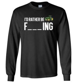 $23.95 – Funny Farmer Gift Shirts I'd Rather Be Farming Long Sleeve T-Shirt