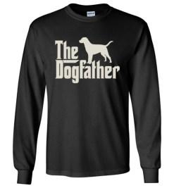 $23.95 – The Dogfather Labrador Retrievers Shirts Funny Dog Dad Long Sleeve T-Shirt