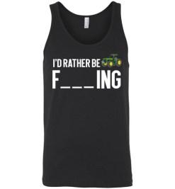 $24.95 – Funny Farmer Gift Shirts I'd Rather Be Farming Unisex Tank